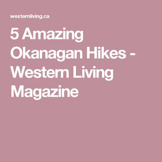 5 Amazing Okanagan Hikes - Western Living Magazine