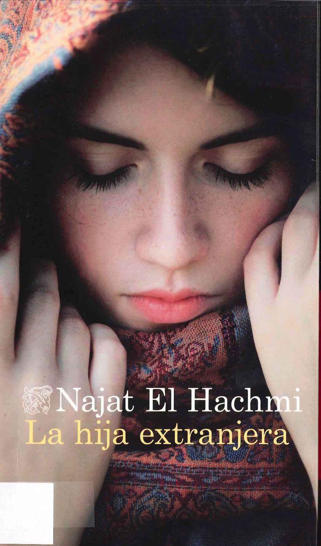 La hija extranjera narra la historia de una joven que nacio en Marruecos y crecio en Cataluña, con la compleja realidad cultural, social y personal que acarrea la condicion de inmigrante.