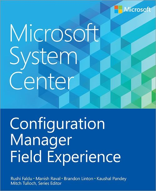 System Center Configuration Manager Field Experience