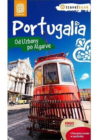 Portugalia. Od Lizbony po Algarve. Travelbook. Wydanie 1 - Anna Pamuła #bezdroza #portugal #portugalia