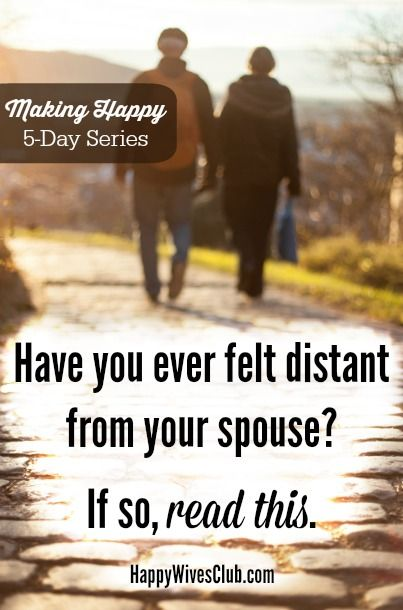 Have You Ever Felt Distant From Your Spouse? Read This!