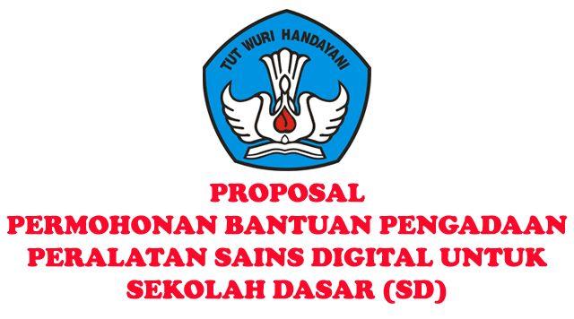 Contoh Proposal Permohonan Pengadaan Peralatan Sains Digital Tingkat Sekolah Dasar (SD)
