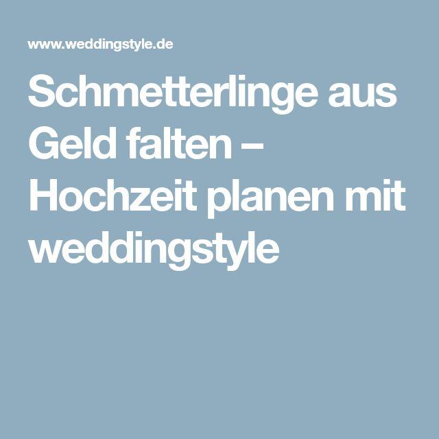 Schmetterlinge aus Geld falten – Hochzeit planen mit weddingstyle