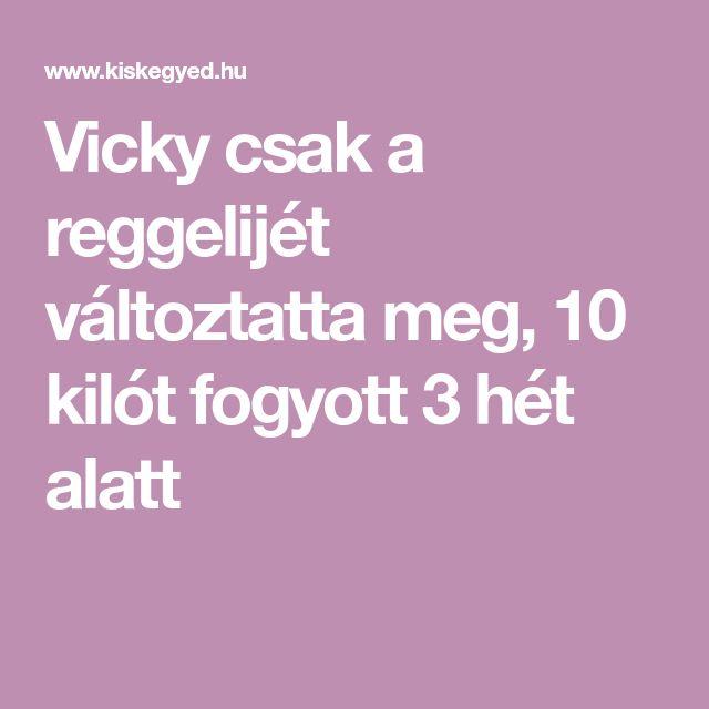 Vicky csak a reggelijét változtatta meg, 10 kilót fogyott 3 hét alatt