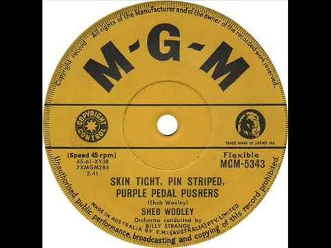"""Sheb Wooley - """"Skin Tight, Pin Striped, Purple Pedal Pushers"""""""