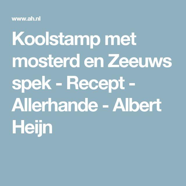 Koolstamp met mosterd en Zeeuws spek - Recept - Allerhande - Albert Heijn