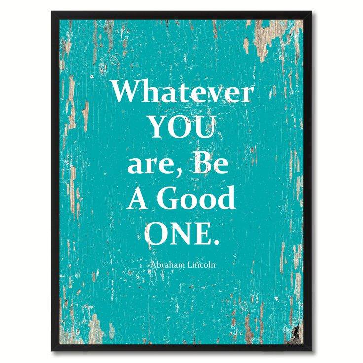 Lincoln Quote Whatever You Are Be A Good One: Best 25+ Good Day Quotes Ideas On Pinterest
