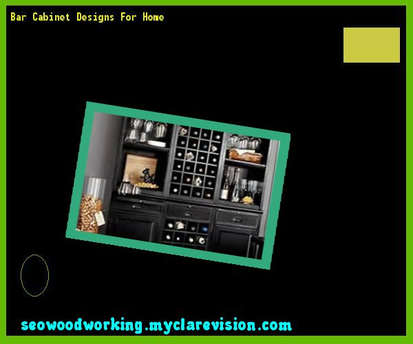 Bar Cabinet Designs For Home 091316 - Woodworking Plans and Projects!