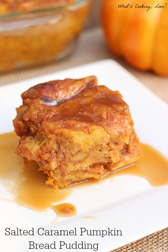 Salted Caramel Pumpkin Bread Pudding. Delicious bread pudding with the flavors of salted caramel and pumpkin throughout.