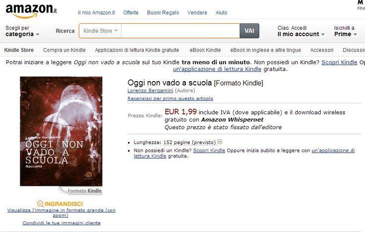 """Solo per oggi AMAZON mantiene la promozione a € 1,99 dell'eBook """"Oggi Non Vado A Scuola"""" di Lorenzo Bergamini, poi il costo tornerà a € 9,49.  Titolo: Oggi non vado a scuola Autore: Lorenzo Bergamini  Formato: Kindle   Link su AMAZON : http://short.bli.pw/azLHf Link informazioni su LibreriaBook : http://short.bli.pw/MOAgb Sito Web per informazioni e Librerie online in Italia: http://short.bli.pw/zNIeh"""
