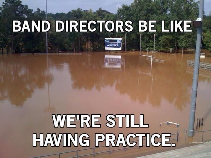 We had a really bad rainstorm the night before bandcamp and we were walking out to the field when our drum major lost his shoe in the mud with the water the percussion set down their drums and bent down laughing!