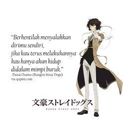 Dazai Osamu (Bungou Stray Dogs) Quote - Berhentilah menyalahkan dirimu