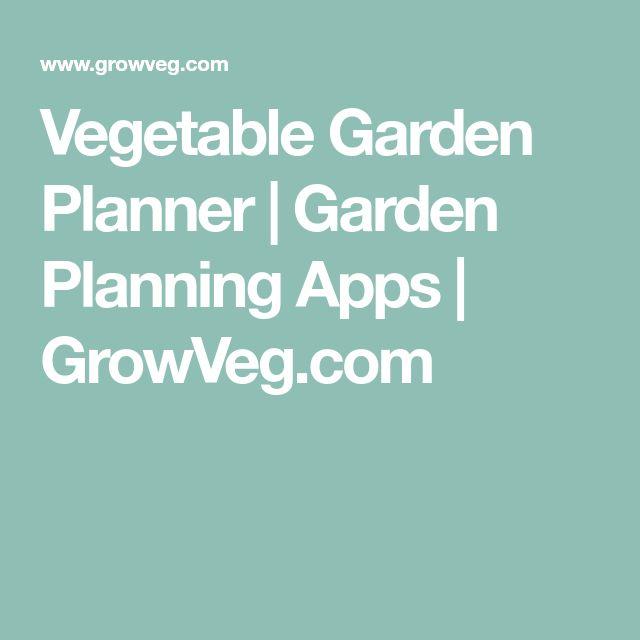 Vegetable Garden Planner   Garden Planning Apps   GrowVeg.com