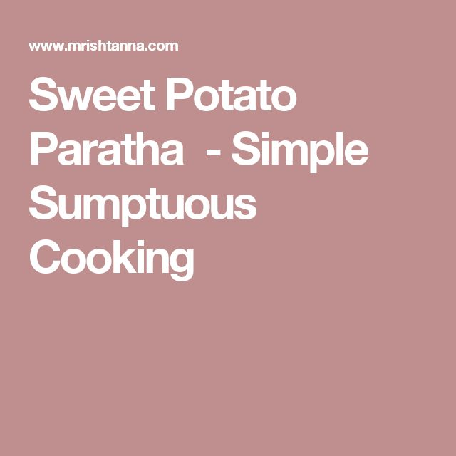 Sweet Potato Paratha  - Simple Sumptuous Cooking
