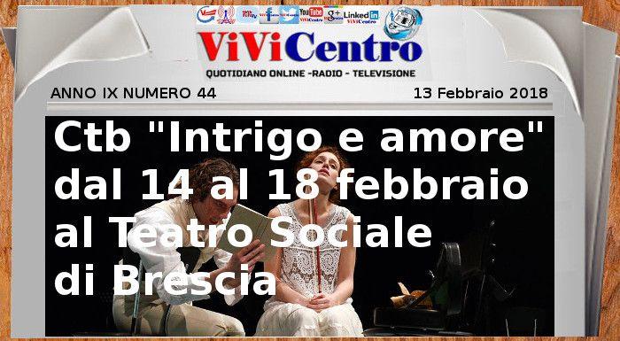 """Ctb """"Intrigo e amore""""dal 14 al 18 febbraio al Teatro Sociale di Brescia"""