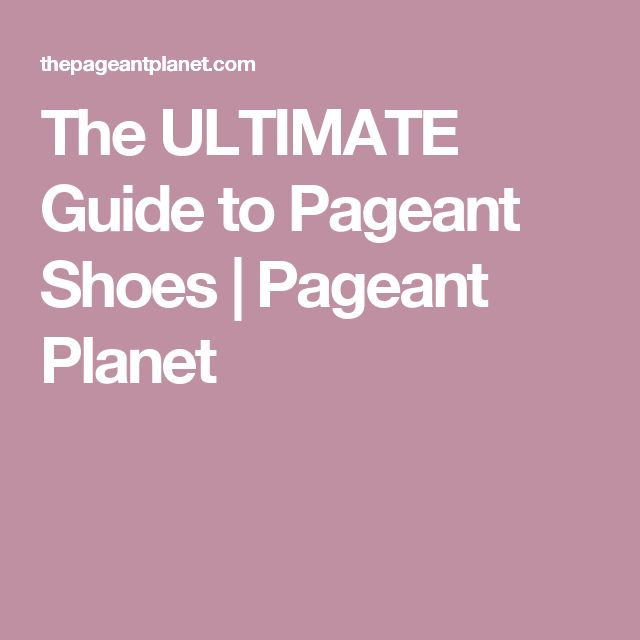 The ULTIMATE Guide to Pageant Shoes | Pageant Planet