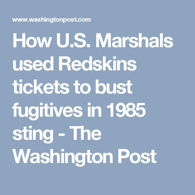 How U.S. Marshals used Redskins tickets to bust fugitives in 1985 sting - The Washington Post