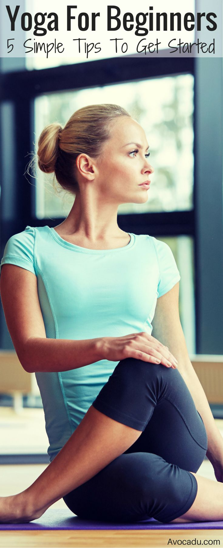 Yoga For Beginners, 5 Simple Must-Know Tips