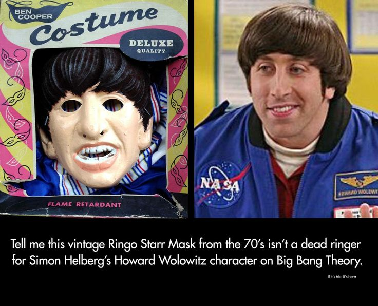 Uncanny! This vintage Ringo Starr mask looks exactly like the Howard Wolowitz character from Big Bang Theory!