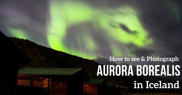 Guide to the Aurora Borealis Iceland - how to see and photograph the northern lights in Iceland: best time, forecast, tips... Northern Lights Tours Iceland