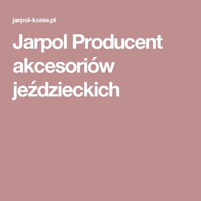 Jarpol Producent akcesoriów jeździeckich