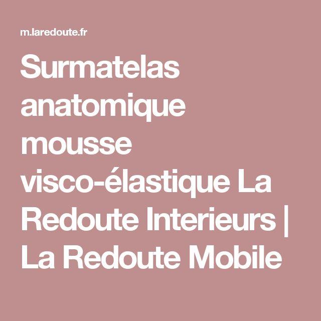 Surmatelas anatomique mousse visco-élastique La Redoute Interieurs   La Redoute Mobile