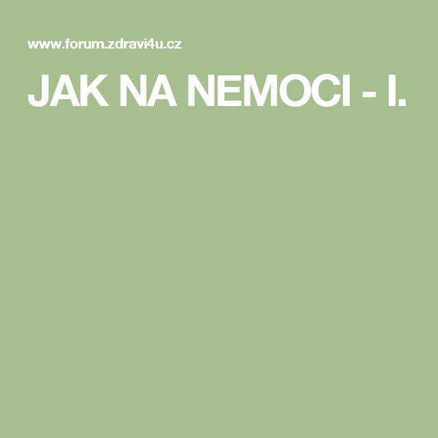 JAK NA NEMOCI - I.