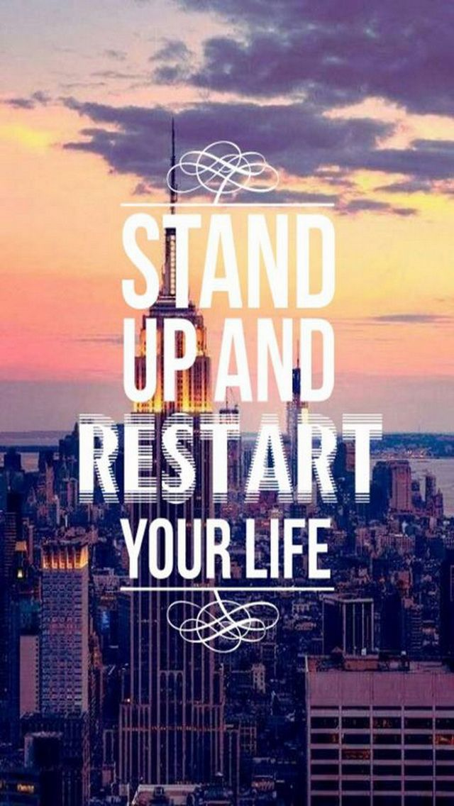 Stand UP. iPhone Quotes Wallpaper - 640 x 1136 Wallpapers - mobile9