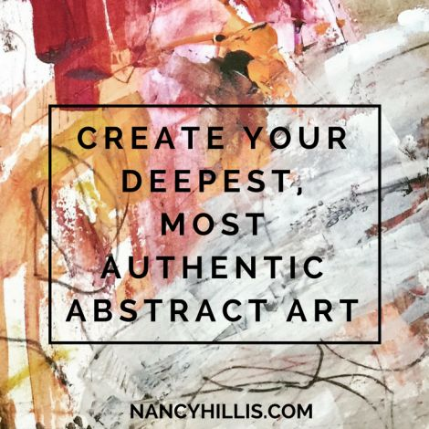 Create Your Deepest, Most Authentic Abstract Art