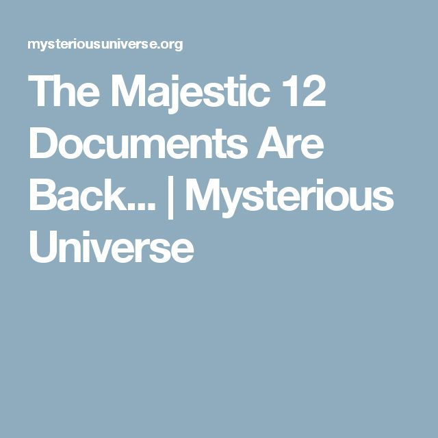 The Majestic 12 Documents Are Back... | Mysterious Universe