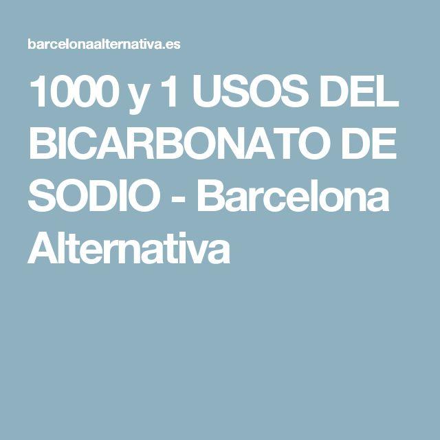 1000 y 1 USOS DEL BICARBONATO DE SODIO - Barcelona Alternativa