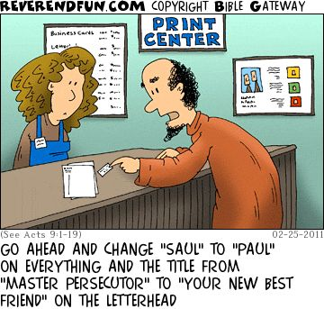 """DESCRIPTION: Paul at the printer, having his letterhead and business cards updated CAPTION: GO AHEAD AND CHANGE """"SAUL"""" TO """"PAUL"""" ON EVERYTHING AND THE TITLE FROM """"MASTER PERSECUTOR"""" TO """"YOUR NEW BEST FRIEND"""" ON THE LETTERHEAD"""