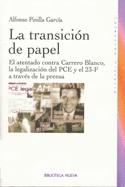 La transición de papel- Alfonso Pinilla. El golpe de estado del 23 de febrero de 1981 llenó páginas y páginas de los periódicos de la época. En este libro podéis ver cómo la prensa trató este tema junto a otros de la Transición española.