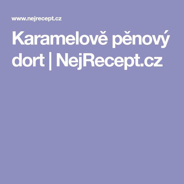 Karamelově pěnový dort   NejRecept.cz