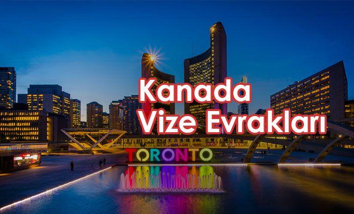 Kanada vizesi için gerekli evraklar güncel listesi...