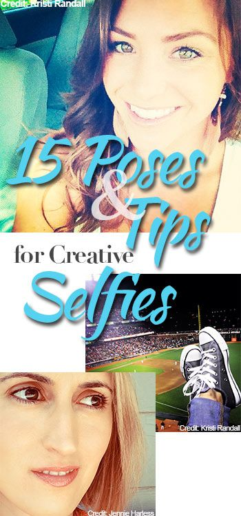 15 Poses and Tips for Selfies