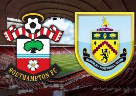 Southampton vs Burnley Predictions & Betting Tips, Match Previews English Premier League
