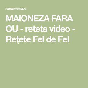 MAIONEZA FARA OU - reteta video - Rețete Fel de Fel