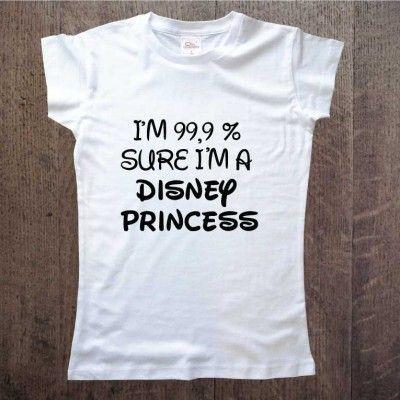 Koszulka damska z nadrukiem I'm 99% sure i'm a disney princess Prezent www.ddshirt.pl