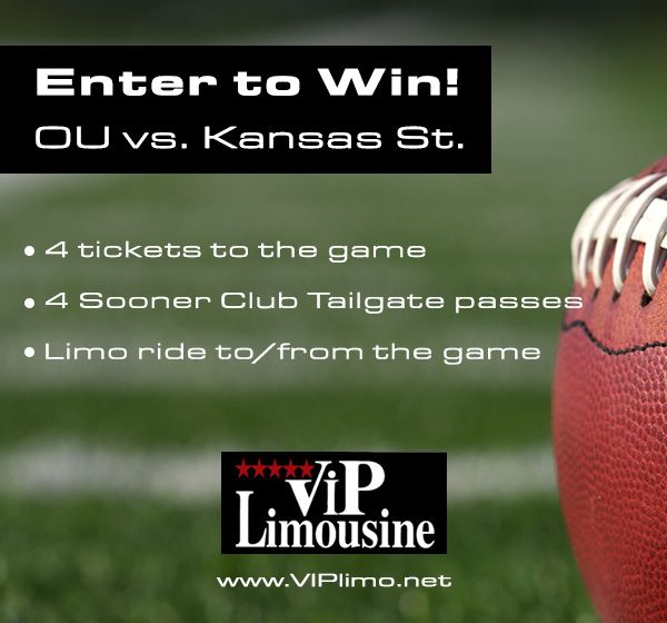 Win 4 tickets to the OU vs. Kansas State football game, 4 Sooner Club tailgate passes and a limo ride to/from the game!  Enter at http://www.viplimo.net/6-ways-win-ou-football-tickets-tailgate-passes-limo-ride/   Winner will be announced Tuesday, October 14, 2014.  Rules available on entry form.