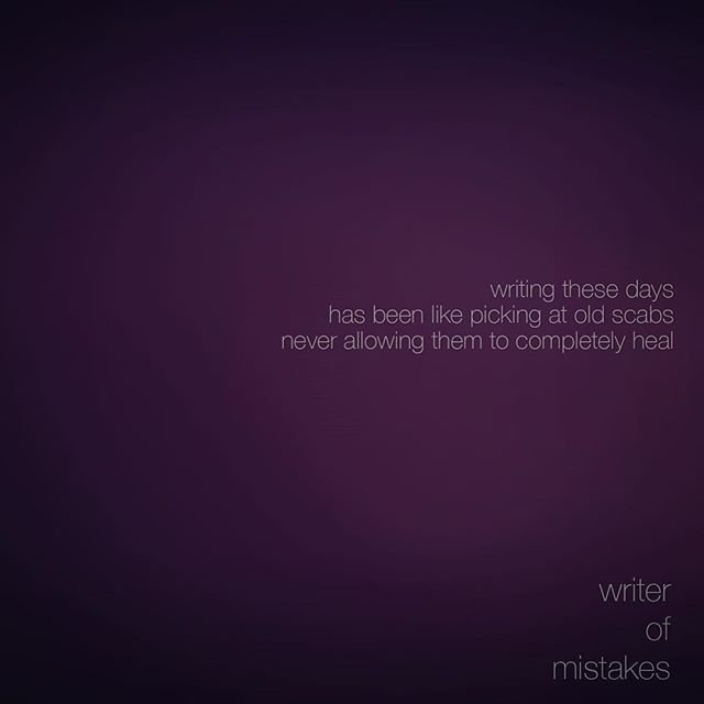 """""""Writing these days has been like picking at old scabs. Never allowing them to completely heal."""" #Scabs #Heal #Hard #Times #Therapy #Bleed #WriterOfMistakes #AJWeliams #451Press #SoberWriter #WriteToLetShitGo #Creative #Writer #Writing #Words #WordPorn #Sapiosexual #Artist #MyJourney #WritersOfInstagram #PoetsofInstagram #Art #Poem #Poet #Poetry #Quote #InstaQuote Reposted Via @writerofmistakes"""