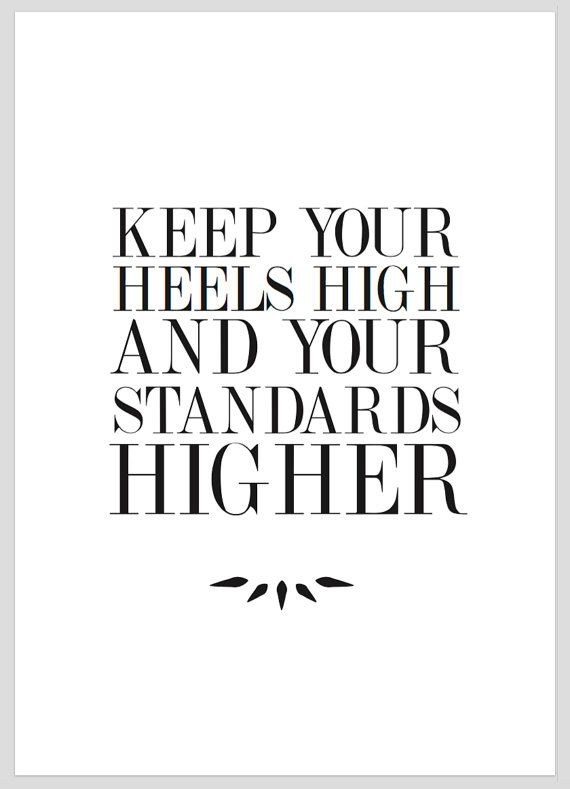 Keep Your Heels High And Your Standards Higher- Prints Digital Printable Art  Instant, funky home décor printable from your own home! Be the envy of your friends with your unique print art. Make your home memorable to every person who steps through the door! Make it your own simply with these easy printable designs that are ready to decorate your home to take it to that next level. Because why wouldn't you change your home seasonally when you can at this price?!! Better yet, do you already…
