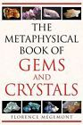 The Metaphysical Book of Gems and Crystals by Florence Megemont (English) Paperb