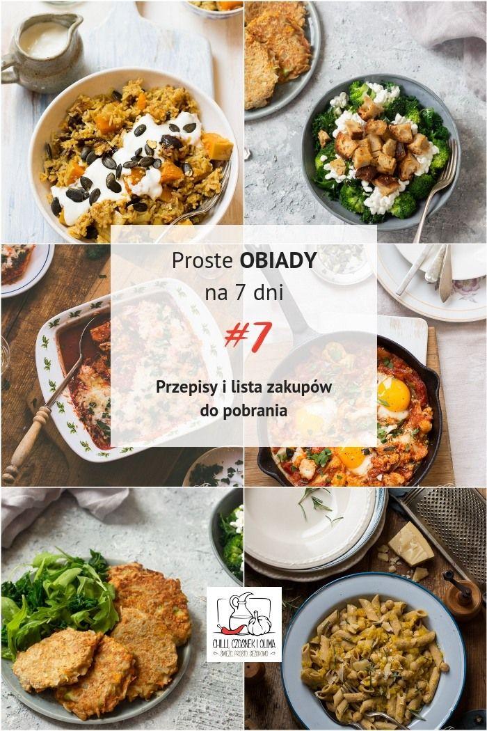 Chilli Czosnek I Oliwa Blog Kulinarny Proste Obiady Na 7 Dni 7 Odbierz Bezplatny Pdf Cooking Healthy Recipes Food