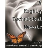 A Highly Technickel Memoir (Kindle Edition)By Shoshana Sumrall Frerking