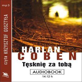 """Harlan Coben, """"Tęsknię za tobą"""", przeł. Robert Waliś, Warszawa 2014. Jedna płyta CD. 14 godz. 11 min. Czyta Krzysztof Gosztyła."""