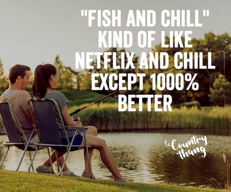 """""""Fish and chill"""" kind of like netflix and chill except 1000% better. #relationshipgoals #countrycouple #countrydates #lifefactquotes #countrythang #countrythangquotes #countryquotes #countrysayings"""