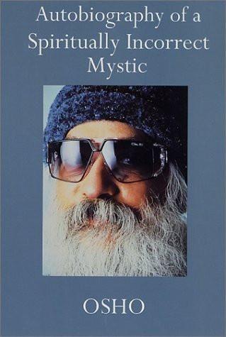 Autobiography of a Spiritually Incorrect Mystic [Paperback] [Jun 09, 2001] Osho]