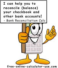 Helps you reconcile your check register with your bank statement. Includes option to print a blank or completed form and a tutorial on how to reconcile.