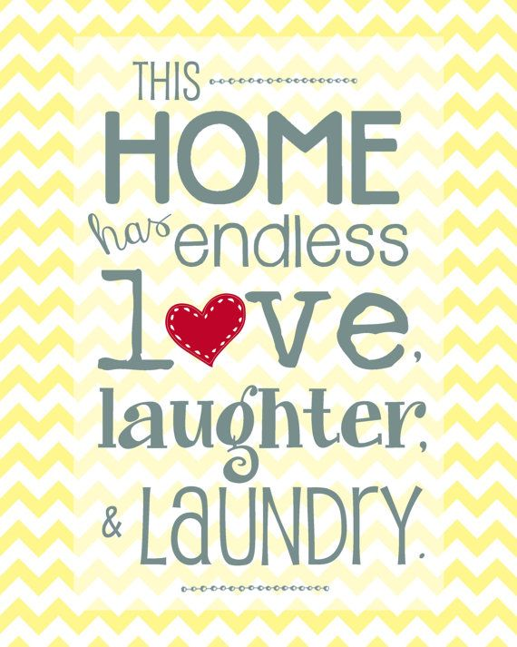 """This Home has Endless Love, Laughter, & Laundry - 11x14"""" Print - Steely Blue-Gray on Pale Yellow Chevron"""